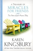 Book Cover Image. Title: A Treasury of Miracles for Friends:  True Stories of God's Presence Today, Author: Karen Kingsbury