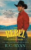 Book Cover Image. Title: The Rebel of Copper Creek, Author: R. C. Ryan