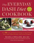 Book Cover Image. Title: The Everyday DASH Diet Cookbook:  Over 150 Fresh and Delicious Recipes to Speed Weight Loss, Lower Blood Pressure, and Prevent Diabetes, Author: Marla Heller