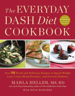The Everyday DASH Diet Cookbook: Over 150 Fresh and Delicious Recipes ...