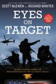 Book Cover Image. Title: Eyes on Target:  Inside Stories from the Brotherhood of the U.S. Navy SEALs, Author: Scott McEwen