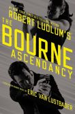 Robert Ludlum's The Bourne Ascendancy by Erik Van Lustbader
