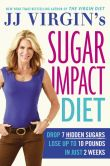 Book Cover Image. Title: JJ Virgin's Sugar Impact Diet:  Drop 7 Hidden Sugars, Lose Up to 10 Pounds in Just 2 Weeks, Author: JJ Virgin