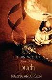 Book Cover Image. Title: Touch:  The Dining Club: Part Five, Author: Marina Anderson