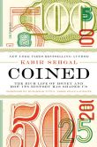 Book Cover Image. Title: Coined:  The Rich Life of Money and How Its History Has Shaped Us, Author: Kabir Sehgal