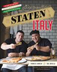 Book Cover Image. Title: Staten Italy:  Nothin' but the Best Italian-American Classics, from Our Block to Yours, Author: Francis Garcia