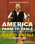 Book Cover Image. Title: America--Farm to Table:  Simple, Delicious Recipes Celebrating Local Farmers, Author: Mario Batali