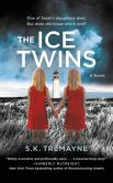 Book Cover Image. Title: The Ice Twins:  A Novel, Author: S.K. Tremayne