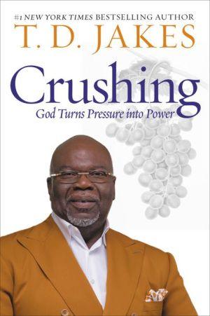 Crushing: God Turns Pressure into Power|Hardcover