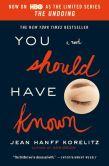 Book Cover Image. Title: You Should Have Known, Author: Jean Hanff Korelitz