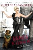 Book Cover Image. Title: Uganda Be Kidding Me, Author: Chelsea Handler