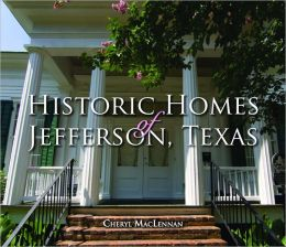 Historic Homes of Jefferson, Texas