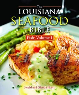 The Louisiana Seafood Bible: Fish Volume 1