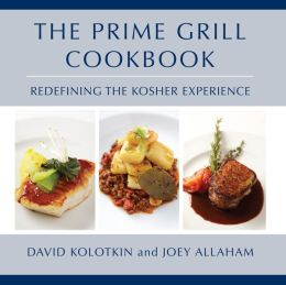 The Prime Grill Cookbook: Redefining the Kosher Experience