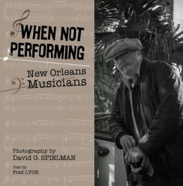 When Not Performing: New Orleans Musicians