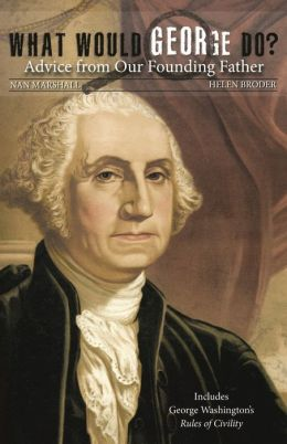 What Would George Do?: Washington, on Civility in a Changing America