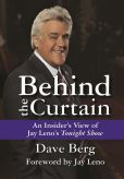 Book Cover Image. Title: Behind the Curtain:  An Insider's View of Jay Leno's Tonight Show, Author: Dave Berg