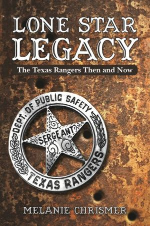 Lone Star Legacy: The Texas Rangers Then and Now