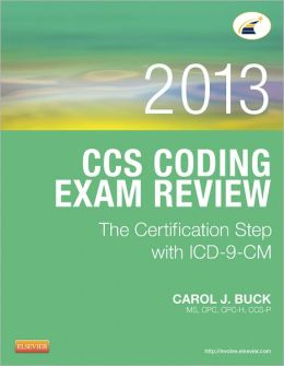 Facility Coding Exam Review 2013: The Certification Step with ICD-9-CM