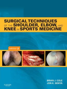 Surgical Techniques of the Shoulder, Elbow and Knee in Sports Medicine