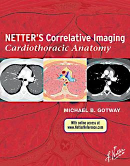Netter's Correlative Imaging: Cardiothoracic Anatomy
