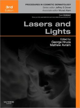 Lasers and Lights: Procedures in Cosmetic Dermatology Series (Expert Consult - Online and Print)