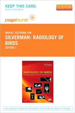 Radiology of Birds - Pageburst Digital Book (Retail Access Card): An Atlas of Normal Anatomy and Positioning
