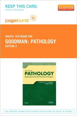 Pathology - Pageburst Retail (User Guide and Access Code): Implications for the Physical Therapist