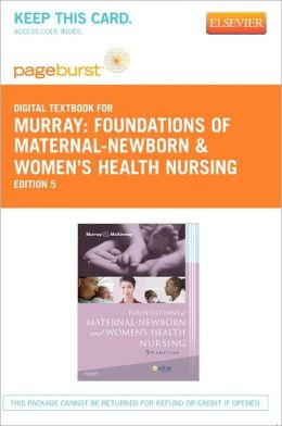 Foundations of Maternal-Newborn & Women's Health Nursing - Pageburst Digital Book (Retail Access Card)