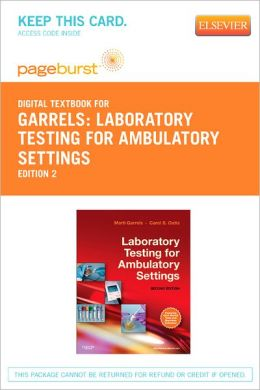 Laboratory Testing for Ambulatory Settings - Pageburst Digital Book (Retail Access Card): A Guide for Health Care Professionals