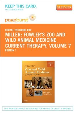 Fowler's Zoo and Wild Animal Medicine Current Therapy, Volume 7 - Pageburst Digital Book (Retail Access Card)