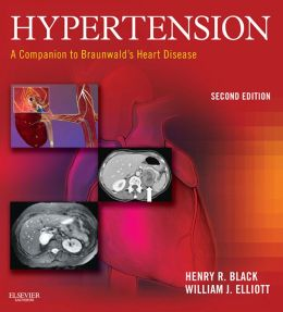Hypertension: A Companion to Braunwald's Heart Disease: Expert Consult: Online