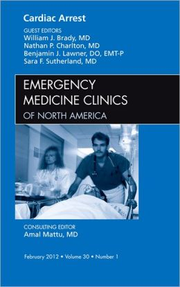 Cardiac Arrest, An Issue of Emergency Medicine Clinics