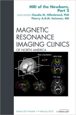 MRI of the Newborn, Part 2, An Issue of Magnetic Resonance Imaging Clinics