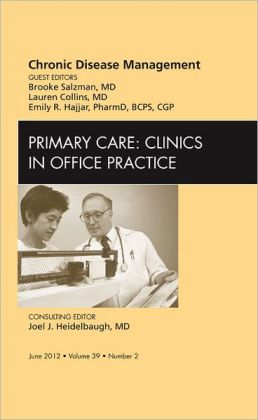 Chronic Disease Management, An Issue of Primary Care Clinics in Office Practice
