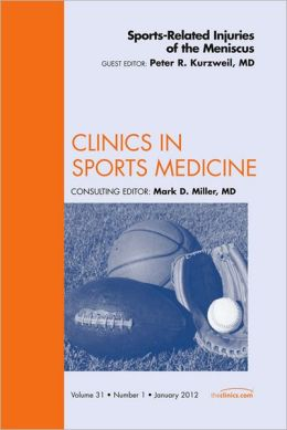 Sports-Related Injuries of the Meniscus, An Issue of Clinics in Sports Medicine