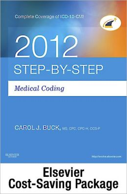 Step-by-Step Medical Coding 2012 Edition - Text, Workbook, 2013 ICD-9-CM for Hospitals, Volumes 1, 2, & 3 Professional Edition, 2012 ICD-10-CM Draft Standard Edition, 2012 HCPCS Level II Professional Edition and 2012 CPT Professional Edition Package