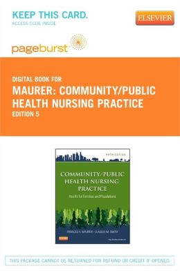 Community/Public Health Nursing Practice - Pageburst E-Book on VitalSource (Retail Access Card): Health for Families and Populations