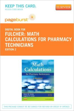 Math Calculations for Pharmacy Technicians - Pageburst Digital Book (Retail Access Card): A Worktext