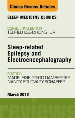 Sleep-related Epilepsy and Electroencephalography, An Issue of Sleep Medicine Clinics