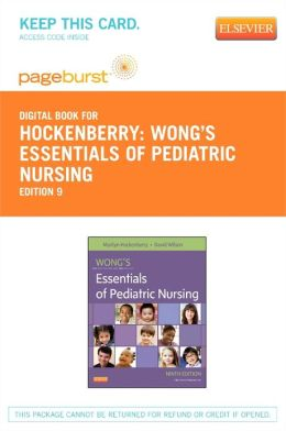 Wong's Essentials of Pediatric Nursing - Pageburst E-Book on VitalSource (Retail Access Card)