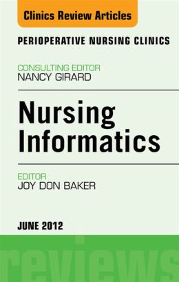 Nursing Informatics, An Issue of Perioperative Nursing Clinics
