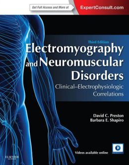 Electromyography and Neuromuscular Disorders: Clinical-Electrophysiologic Correlations (Expert Consult - Online)