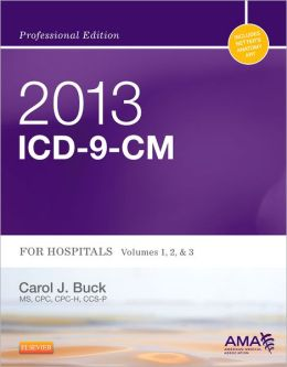 2013 ICD-9-CM for Hospitals, Volumes 1, 2 and 3 Professional Edition