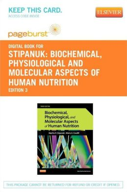 Biochemical, Physiological and Molecular Aspects of Human Nutrition - Pageburst E-Book on VitalSource (Retail Access Card)