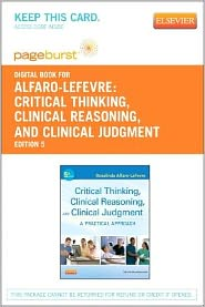 Critical Thinking, Clinical Reasoning and Clinical Judgment - Pageburst Digital Book (Retail Access Card): A Practical Approach to Outcome - Focused Thinking