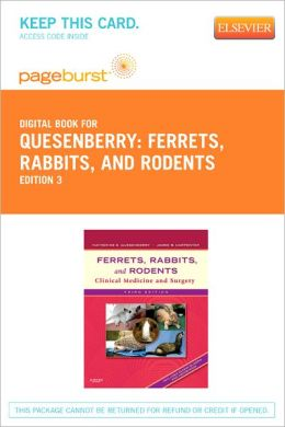 Ferrets, Rabbits, and Rodents - Pageburst Digital Book (Retail Access Code): Clinical Medicine and Surgery