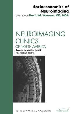 Socioeconomics of Neuroimaging, An Issue of Neuroimaging Clinics