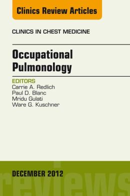 Occupational Pulmonology, An Issue of Clinics in Chest Medicine