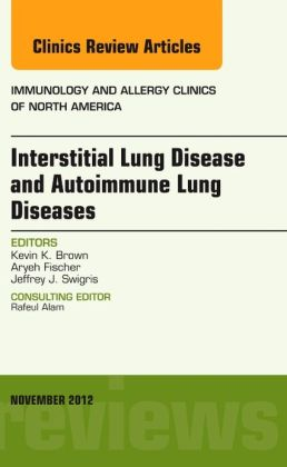 Interstitial Lung Diseases and Autoimmune Lung Diseases, An Issue of Immunology and Allergy Clinics